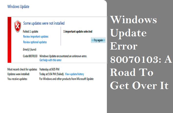 Windows Update Error 80070103: A Road To Get Over It