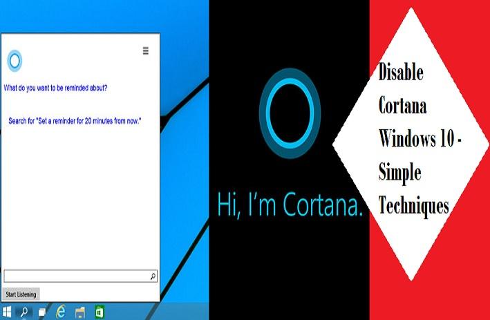 Disable Cortana Windows 10 - Simple Techniques