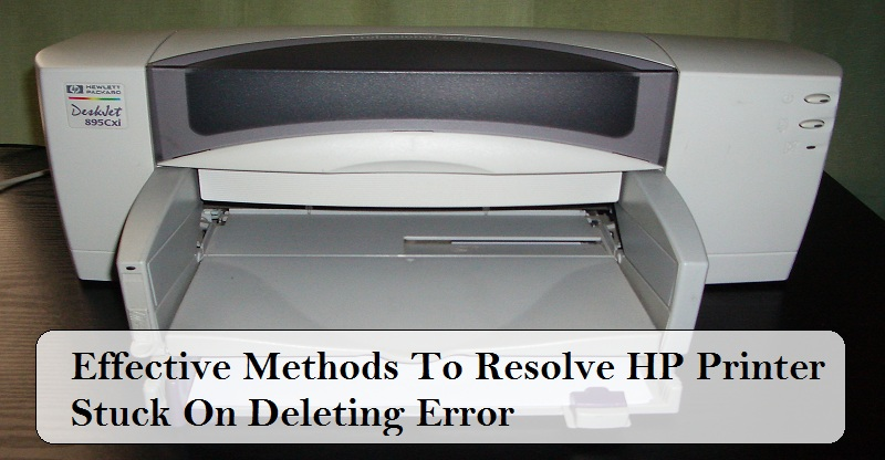 How to Fix Hp Printer Stuck on Deleting | Internet Table Talk