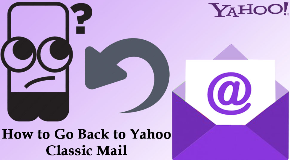 How to Go Back to Yahoo Classic Mail