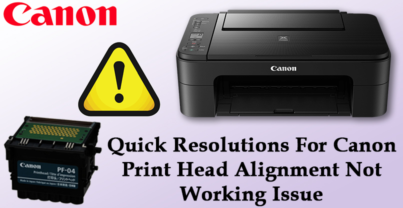 How to Fix Canon Print Head Alignment Not Working | Internet Table Talk