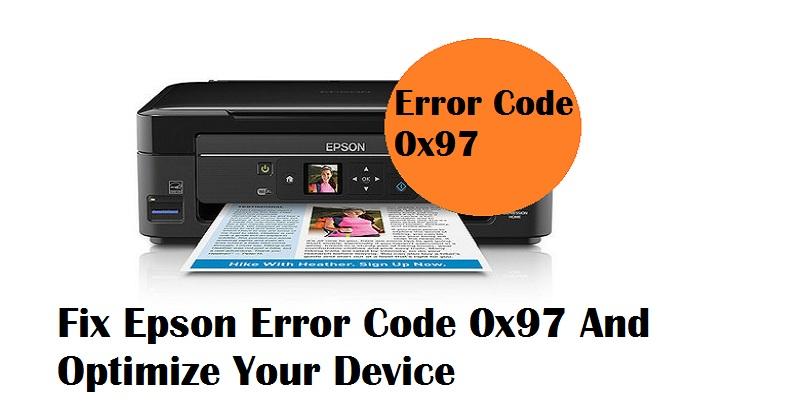 How to Fix Epson Error Code 0x97 | Internet Table Talk