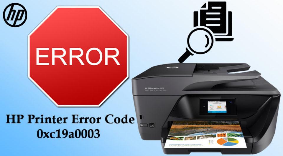 Fixed: HP Printer Error Code 0xc19a0003 [Quick Guide]
