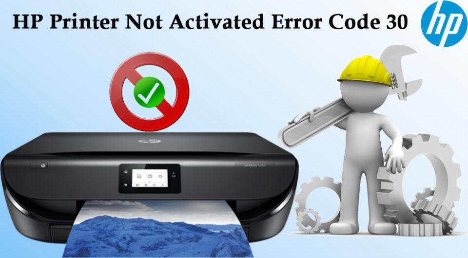 HP Printer Not Activated Error Code 30
