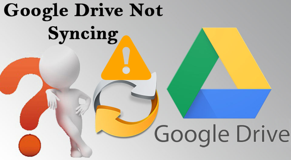 Google Drive Not Syncing