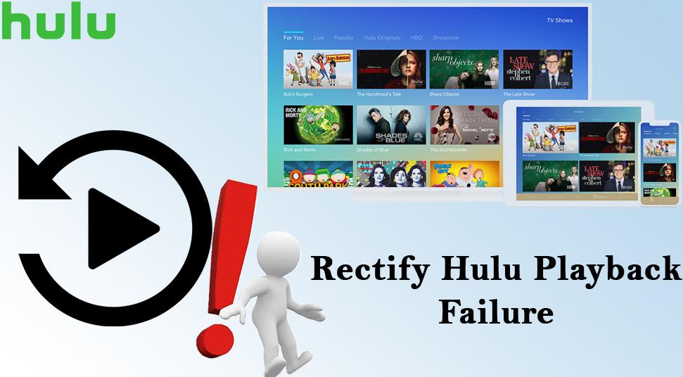 Rectify Hulu Playback Failure